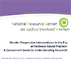 Practice Guide, Gender Responsive Interventions in the Era of Evidence-Based Practice: A Consumer's Guide to Understanding Research